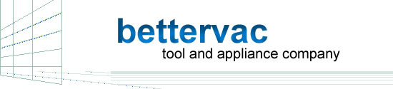Bettervac Tool and Appliance of Fort Wayne, Indiana, Vacuum Repair,Filters,Belts